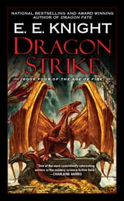 Dragon Strike - Book Four of the Age of Fire ebook by E.E. Knight