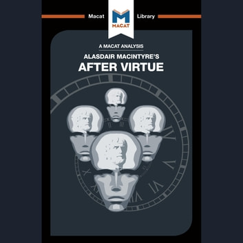 The Macat Analysis of Alasdair MacIntyre's After Virtue audiobook by Jon W. Thompson