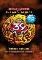 The 39 Clues: Cahills vs. Vespers Book 1: The Medusa Plot (Sneak Peek) ebook by Gordon Korman
