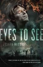 Eyes to See - A Jeremiah Hunt Supernatual Thriller ebook by Joseph Nassise