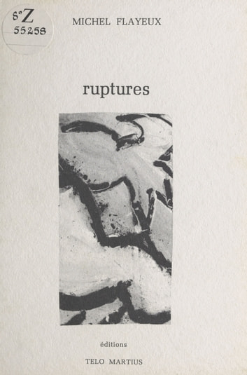 Ruptures eBook by Michel Flayeux