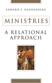 Ministries - A Relational Approach ebook by Edward P. Hahnenberg