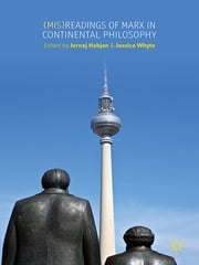(Mis)readings of Marx in Continental Philosophy ebook by Dr Jernej Habjan,Dr Jessica Whyte