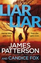 Liar Liar - (Harriet Blue 3) ekitaplar by James Patterson, Candice Fox