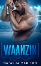 Waanzin ebook by Natasha Madison