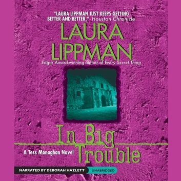 In Big Trouble - A Tess Monaghan Novel audiobook by Laura Lippman