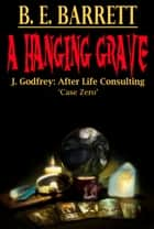 A Hanging Grave ebook by Brennan Barrett