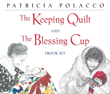 The Keeping Quilt and The Blessing Cup eBook Set eBook by Patricia ... : keeping quilt - Adamdwight.com