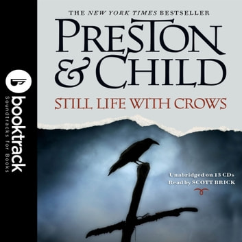 Still Life with Crows - A Novel: Booktrack Edition audiobook by Douglas Preston,Lincoln Child