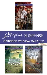 Harlequin Love Inspired Suspense October 2016 - Box Set 2 of 2 - An Anthology ebook by Margaret Daley, Elizabeth Goddard, Annslee Urban