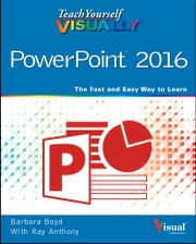 Teach Yourself VISUALLY PowerPoint 2016 ebook by Barbara Boyd,Ray Anthony