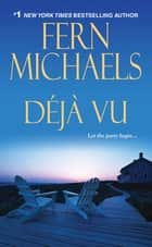 Deja Vu ebook by Fern Michaels