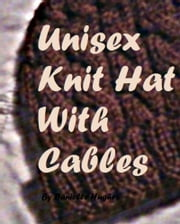 Unisex Knit Hat With Cables ebook by Danielle Hughes