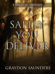 Safely You Deliver - Commonweal, #3 ebook by Graydon Saunders