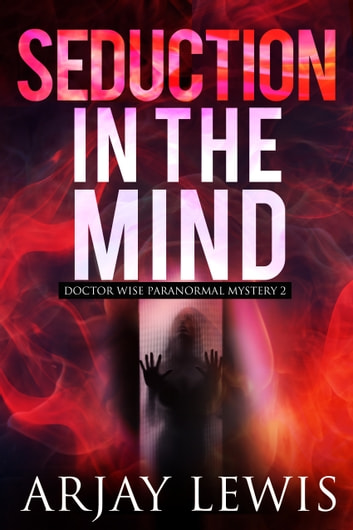 Seduction In The Mind Ebook By Arjay Lewis