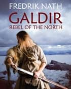 Galdir - Rebel of the North - A Roman War Novel ebook by