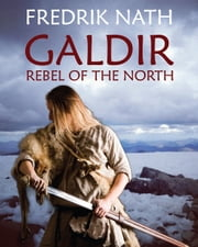 Galdir - Rebel of the North - A Roman War Novel ebook by Fredrik Nath