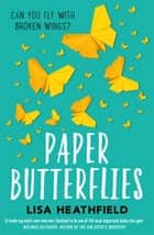Paper Butterflies ebook by Lisa Heathfield