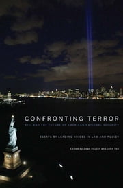 Confronting Terror - 9/11 and the Future of American National Security ebook by Dean Reuter, John Yoo