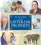 My First Book of the Latter-day Prophets ebook by Deanna Draper Buck, Casey Nelson