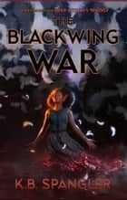 The Blackwing War ebook by