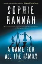 A Game for All the Family ebook by Sophie Hannah