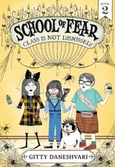 School of Fear: Class Is Not Dismissed! ebook by Gitty Daneshvari
