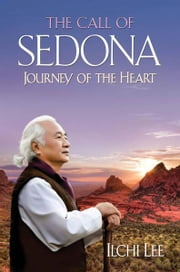 The Call of Sedona Journey of the Heart ebook by Ilchi Lee