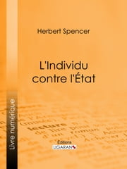 L'Individu contre l'État ebook by Herbert Spencer,Ligaran