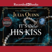It's in His Kiss audiobook by Julia Quinn