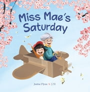 Miss Mae's Saturday ebook by Justine Flynn,J. Yi