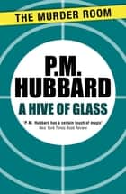 A Hive of Glass eBook by P. M. Hubbard