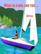 What is a Girl Like You ... ebook by RB Pahl