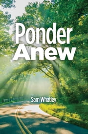 Ponder Anew ebook by Sam Whatley
