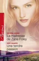 La maîtresse de Zane Foley - Une tendre passion - T1 - Saga des Foley et McCord ebook by Crystal Green, Judy Duarte