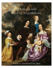 Portraits and Recent Acquisitions ebook by Lawrence Steigrad Fine Arts