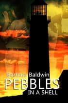 Pebbles In A Shell ebook by Barbara Baldwin