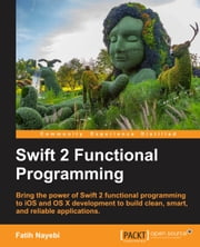 Swift 2 Functional Programming ebook by Fatih Nayebi