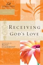 Receiving God's Love - Women of Faith Study Guide Series ebook by Women of Faith