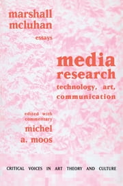 Media Research - Technology, Art and Communication ebook by Marshall McLuhan,Michel Moos