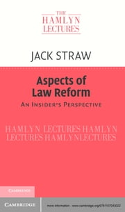 Aspects of Law Reform - An Insider's Perspective ebook by Jack Straw