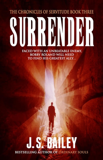 Surrender - The Chronicles of Servitude, #3 ebook by J. S. Bailey