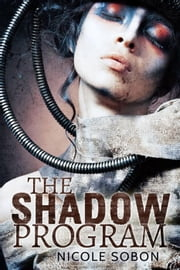 The Shadow Program - Guardians, #2 ebook by Nicole Sobon