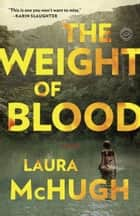 The Weight of Blood ebook by Laura McHugh