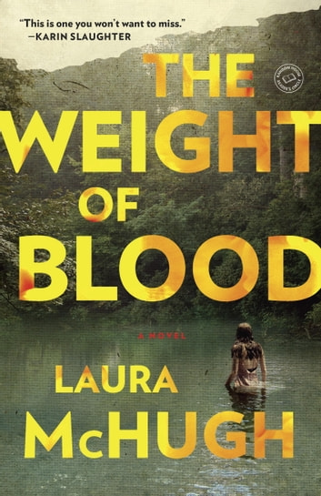The Weight of Blood - A Novel ebook by Laura McHugh