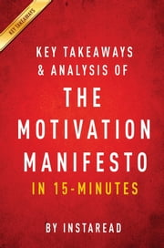 Summary of The Motivation Manifesto - by Brendon Burchard | Includes Analysis ebook by Instaread Summaries