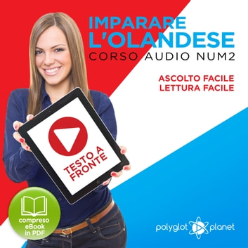 Imparare l'Olandese - Lettura Facile - Ascolto Facile - Testo a Fronte: Olandese Corso Audio Num. 2 [Learn Dutch] audiobook by Polyglot Planet
