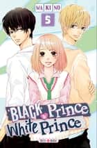 Black Prince and White Prince T05 ebook by Makino