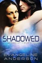 Shadowed...Book 8 in the Brides of the Kindred Series ebook by Evangeline Anderson