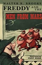 Freddy and the Men from Mars ebook by Walter R. Brooks, Kurt Wiese